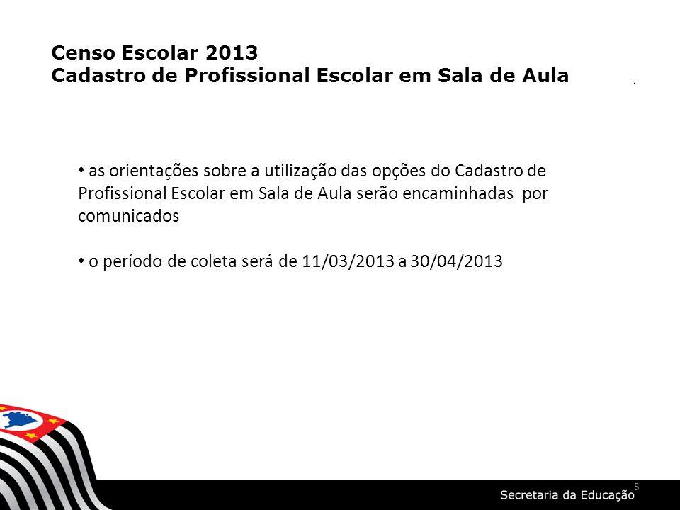 Censo Escolar 2013 Cadastro de Profissional Escolar em Sala de Aula.