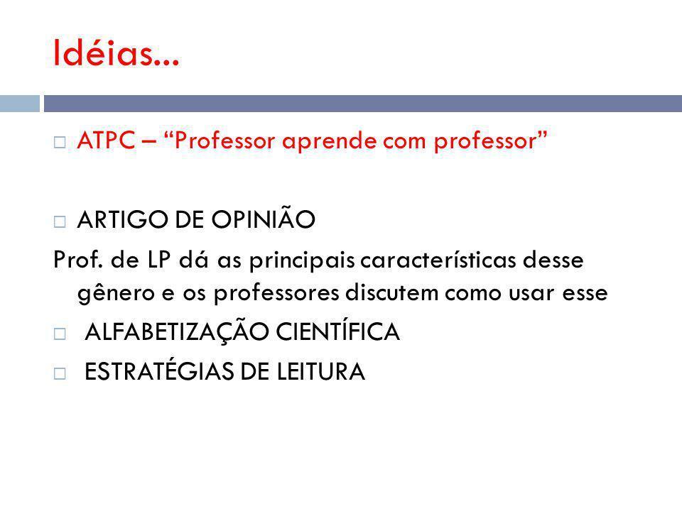 Idéias... ATPC – Professor aprende com professor ARTIGO DE OPINIÃO