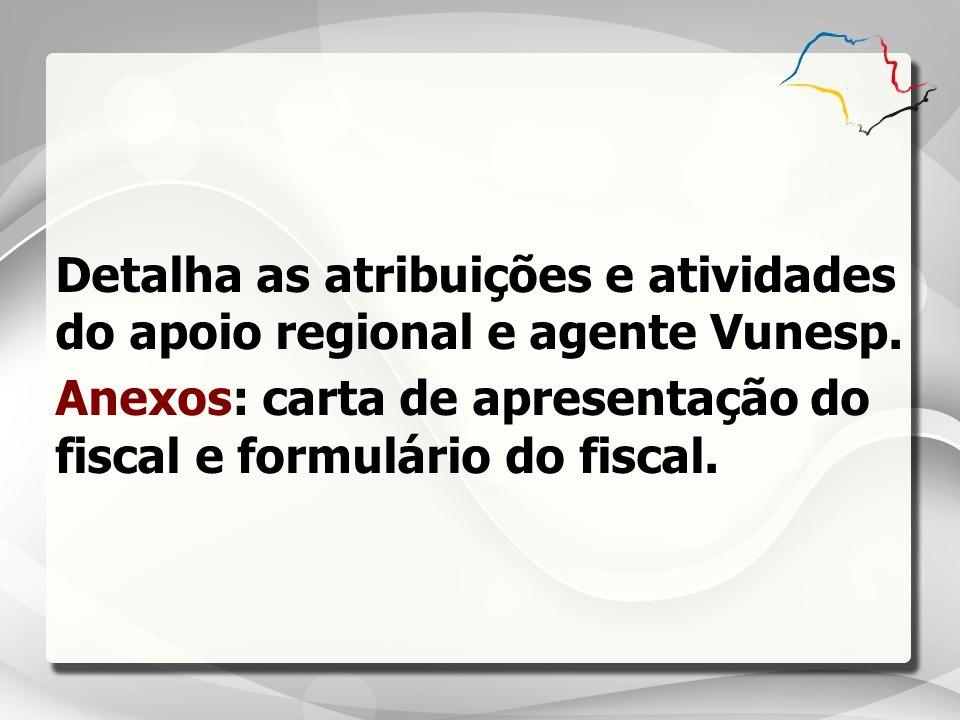 Detalha as atribuições e atividades do apoio regional e agente Vunesp.