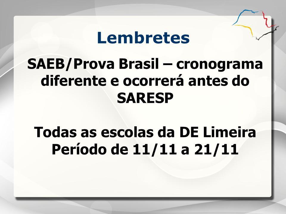 Lembretes SAEB/Prova Brasil – cronograma diferente e ocorrerá antes do SARESP. Todas as escolas da DE Limeira.