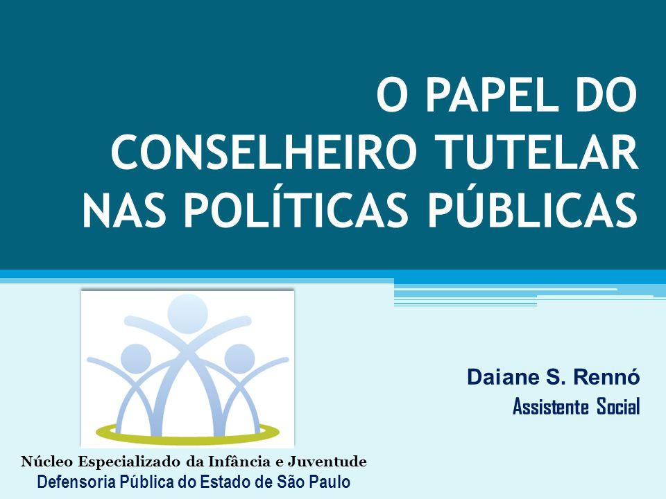 O PAPEL DO CONSELHEIRO TUTELAR NAS POLÍTICAS PÚBLICAS