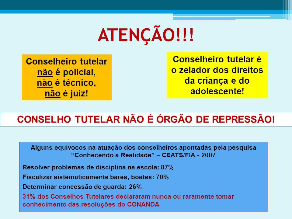 ATENÇÃO!!! CONSELHO TUTELAR NÃO É ÓRGÃO DE REPRESSÃO!