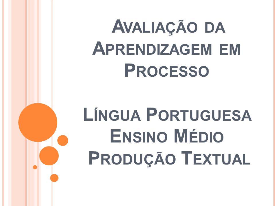 Avaliação da Aprendizagem em Processo Língua Portuguesa Ensino Médio Produção Textual