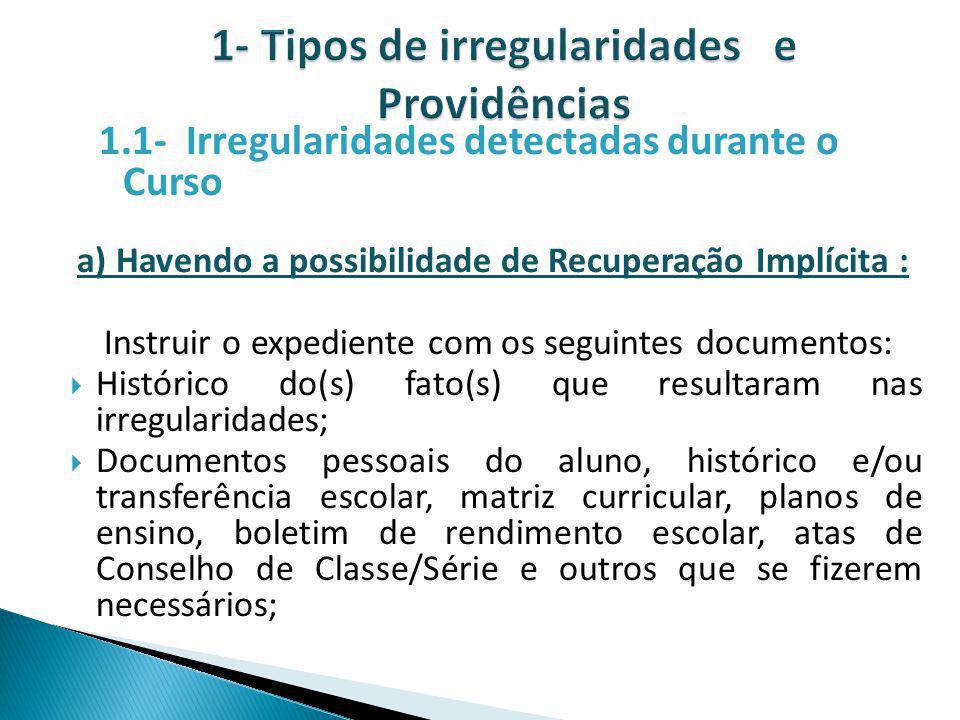 1- Tipos de irregularidades e Providências