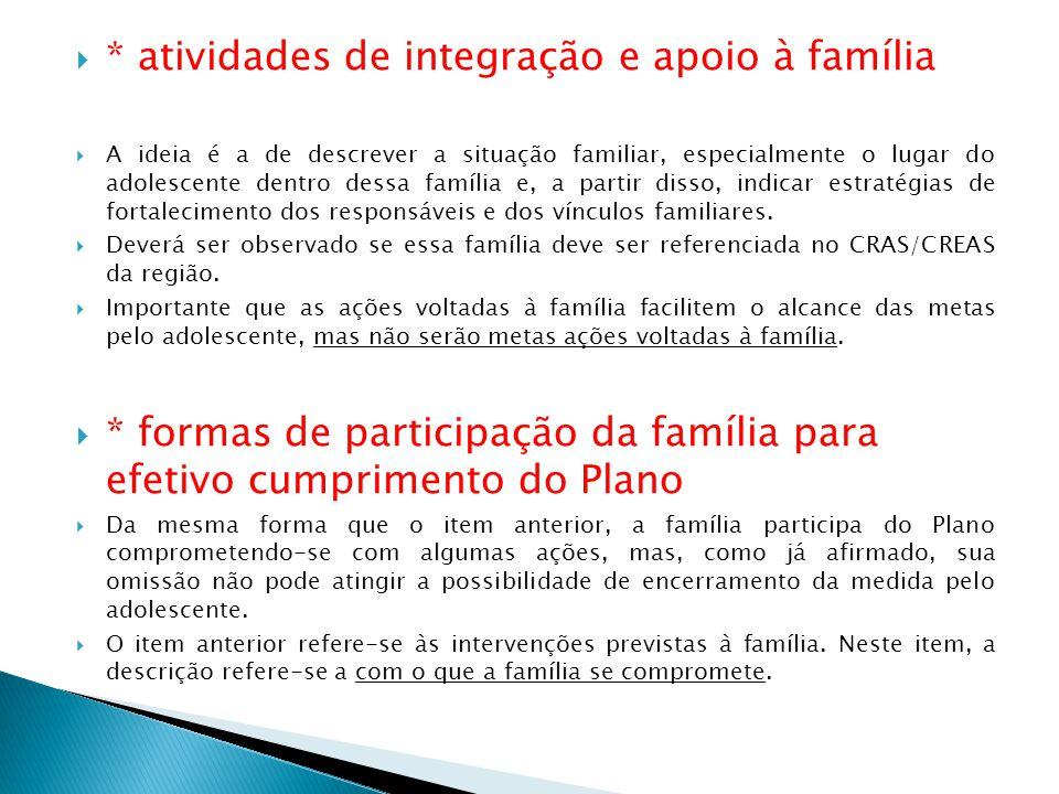 * atividades de integração e apoio à família