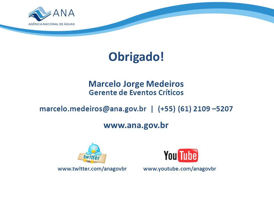 Obrigado! Marcelo Jorge Medeiros www.ana.gov.br