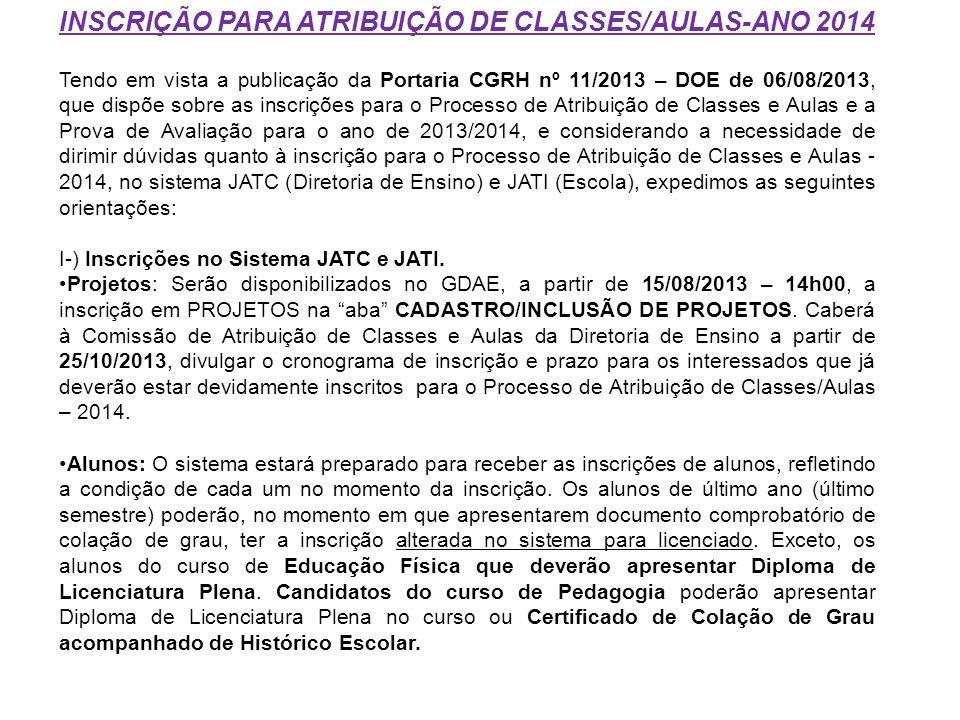 INSCRIÇÃO PARA ATRIBUIÇÃO DE CLASSES/AULAS-ANO 2014