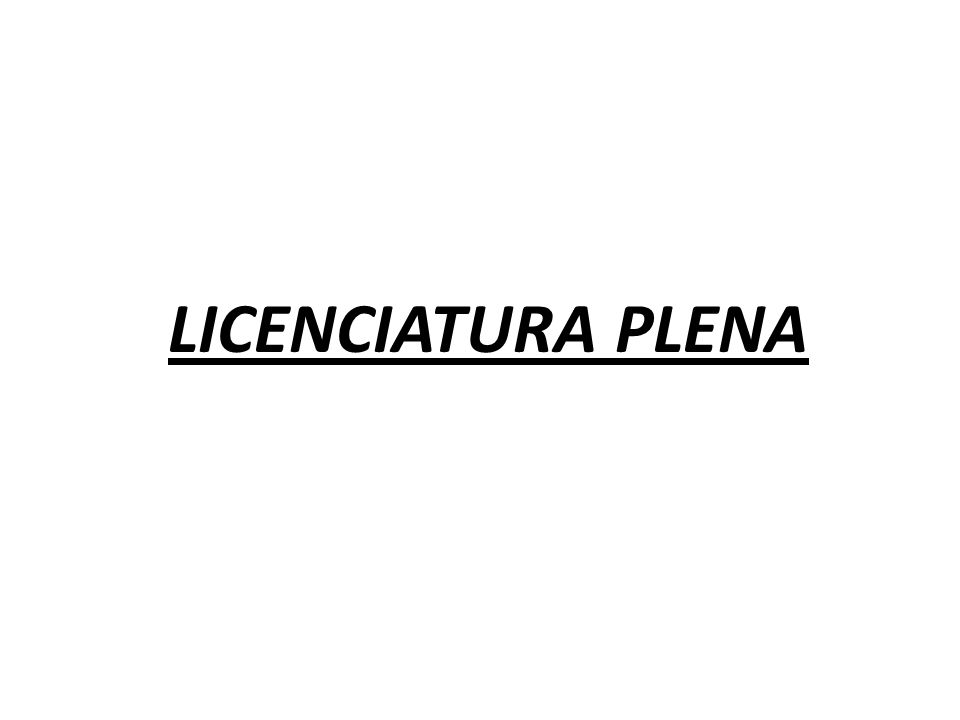 LICENCIATURA PLENA