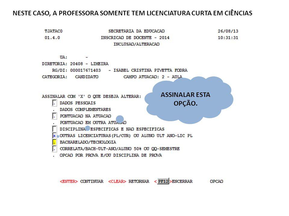 NESTE CASO, A PROFESSORA SOMENTE TEM LICENCIATURA CURTA EM CIÊNCIAS