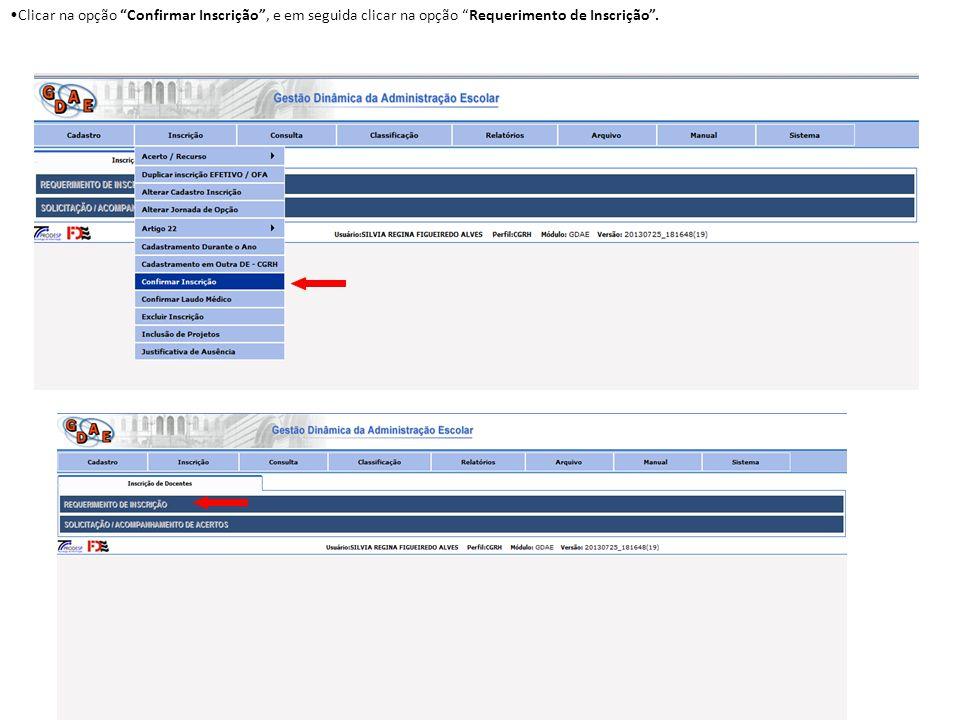 Clicar na opção Confirmar Inscrição , e em seguida clicar na opção Requerimento de Inscrição .