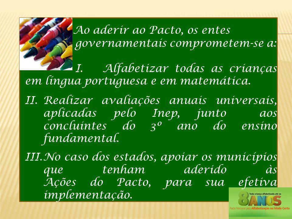 Ao aderir ao Pacto, os entes governamentais comprometem-se a: