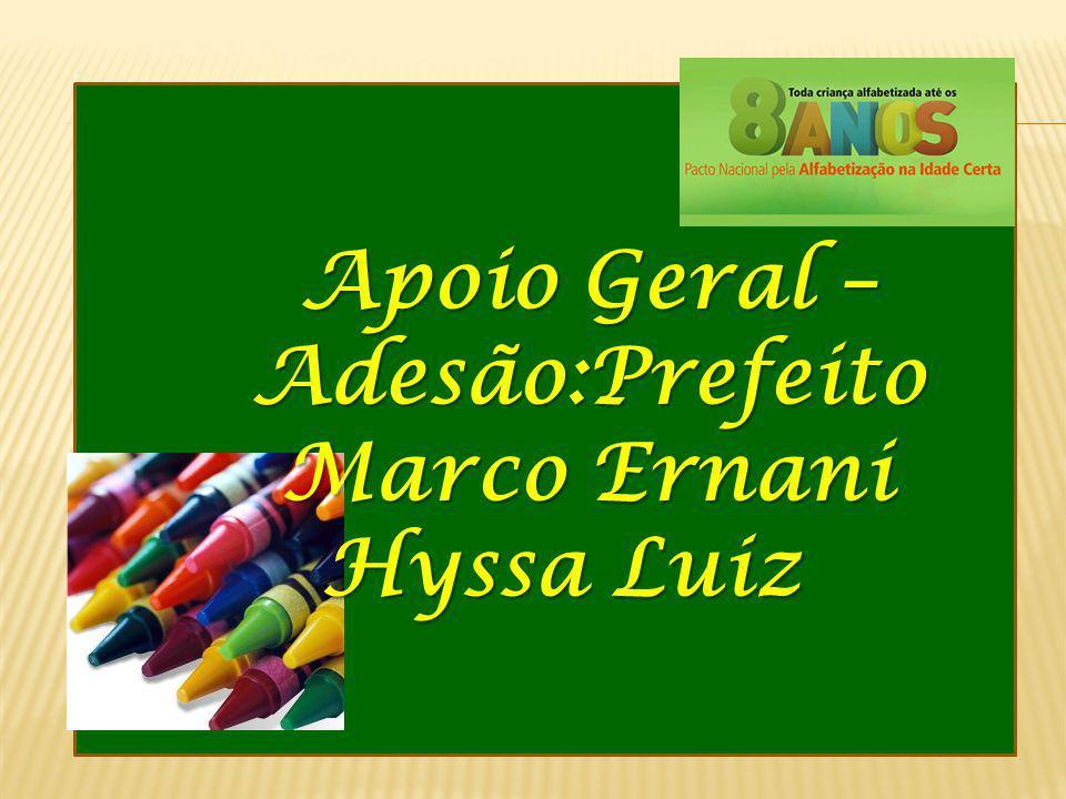Apoio Geral –Adesão:Prefeito Marco Ernani Hyssa Luiz