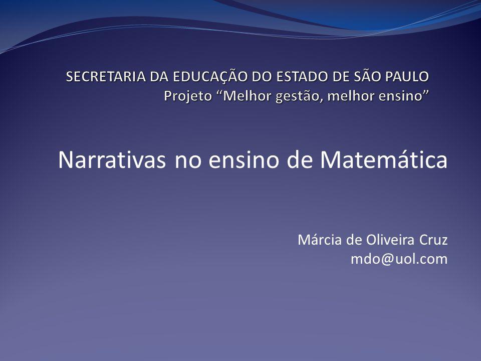 Narrativas no ensino de Matemática Márcia de Oliveira Cruz mdo@uol.com