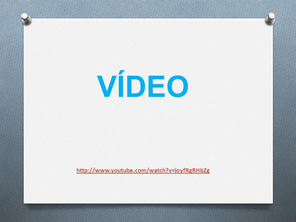 VÍDEO http://www.youtube.com/watch v=joyfRgRHbZg