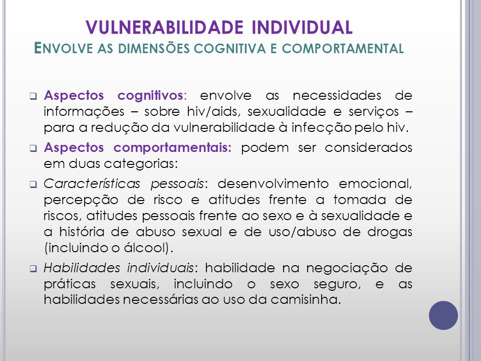 VULNERABILIDADE INDIVIDUAL Envolve as dimensões cognitiva e comportamental