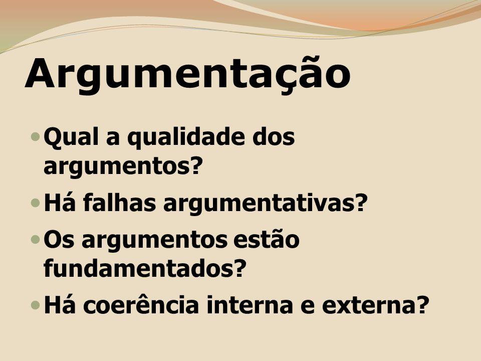 Argumentação Qual a qualidade dos argumentos