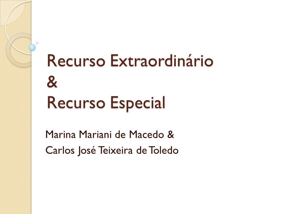 Recurso Extraordinário & Recurso Especial