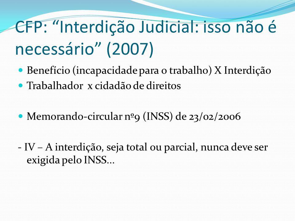 CFP: Interdição Judicial: isso não é necessário (2007)