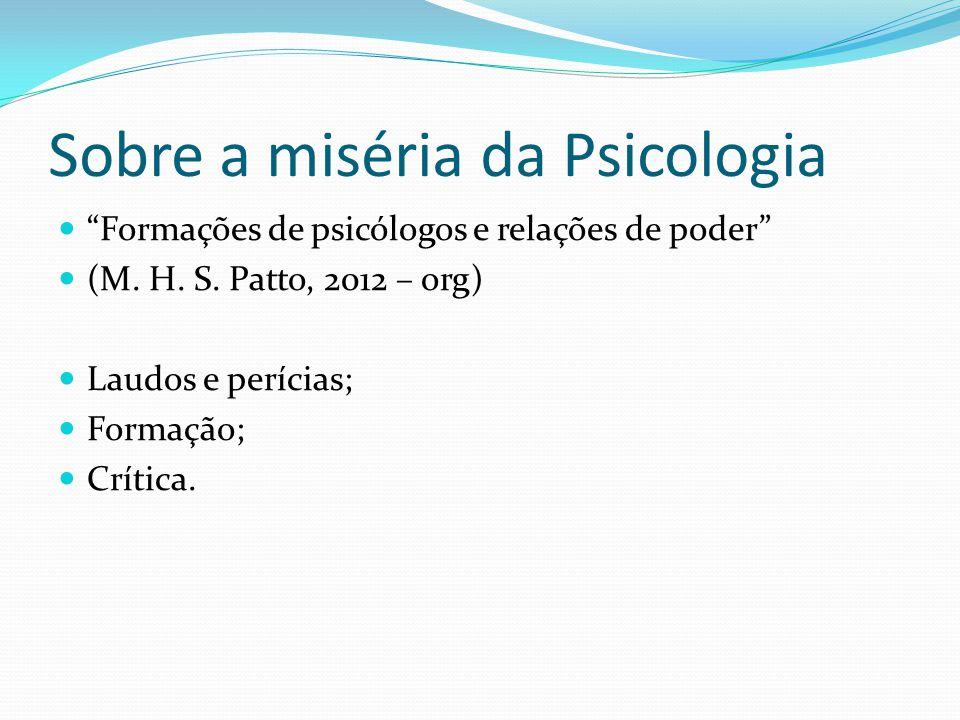 Sobre a miséria da Psicologia