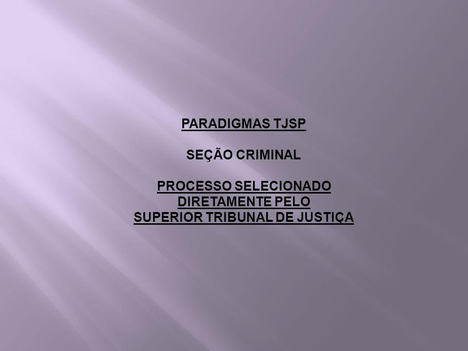 PROCESSO SELECIONADO DIRETAMENTE PELO SUPERIOR TRIBUNAL DE JUSTIÇA