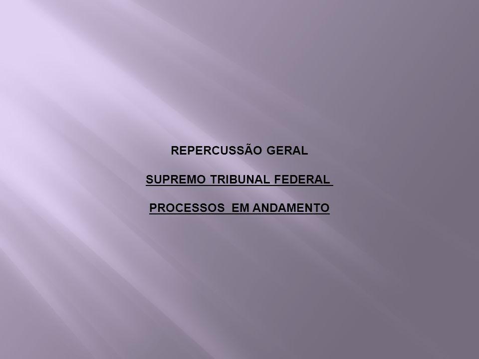 SUPREMO TRIBUNAL FEDERAL PROCESSOS EM ANDAMENTO