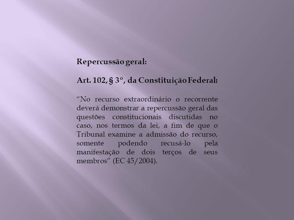 Art. 102, § 3º, da Constituição Federal: