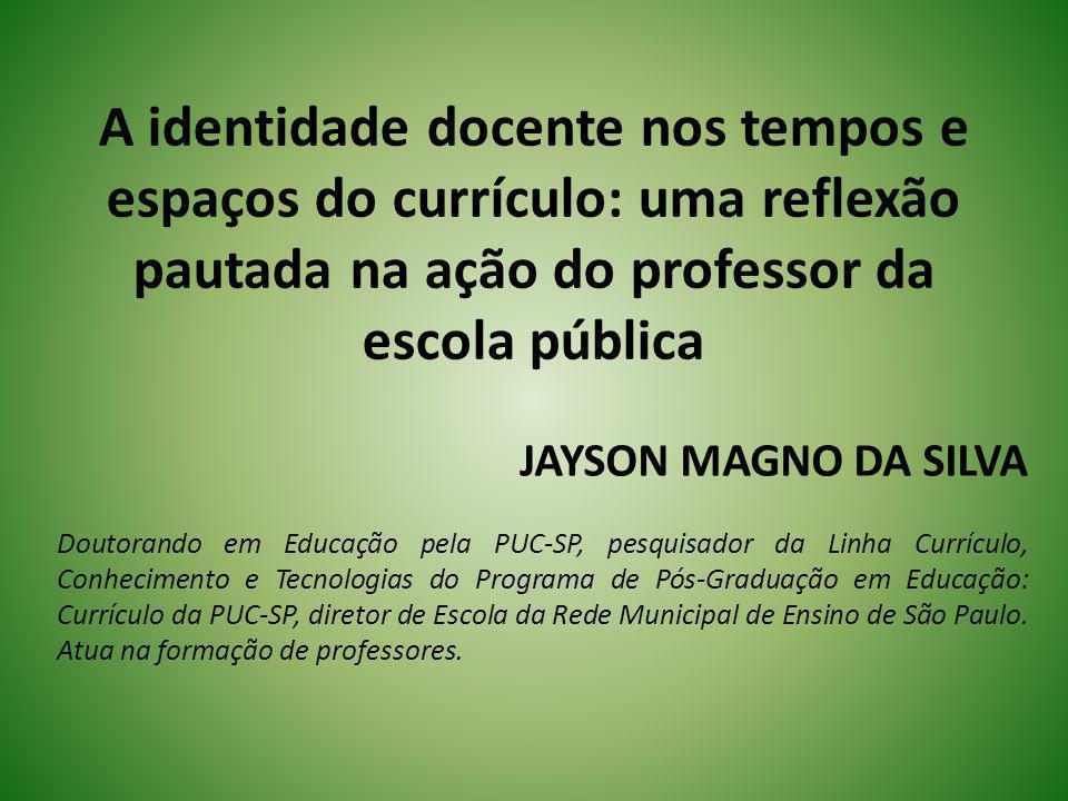 A identidade docente nos tempos e espaços do currículo: uma reflexão pautada na ação do professor da escola pública