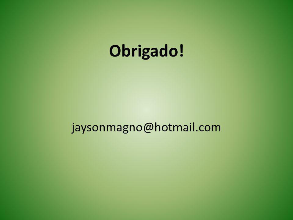 Obrigado! jaysonmagno@hotmail.com