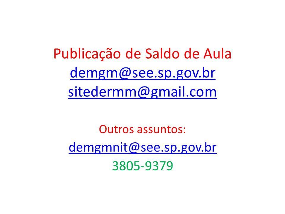 Publicação de Saldo de Aula demgm@see.sp.gov.br sitedermm@gmail.com