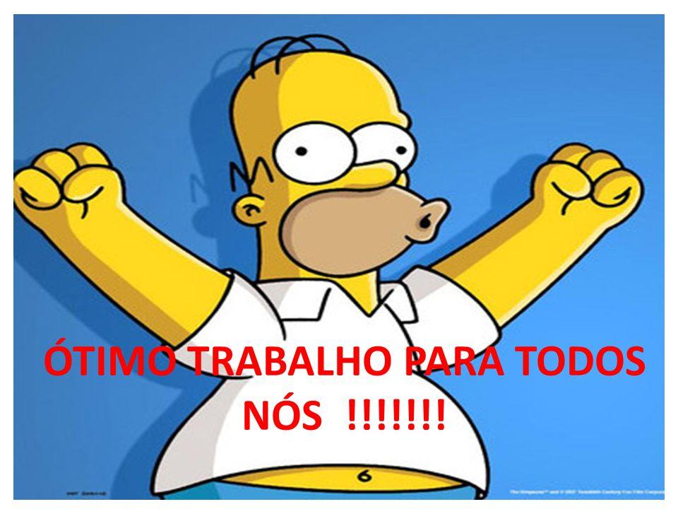 ÓTIMO TRABALHO PARA TODOS NÓS !!!!!!!