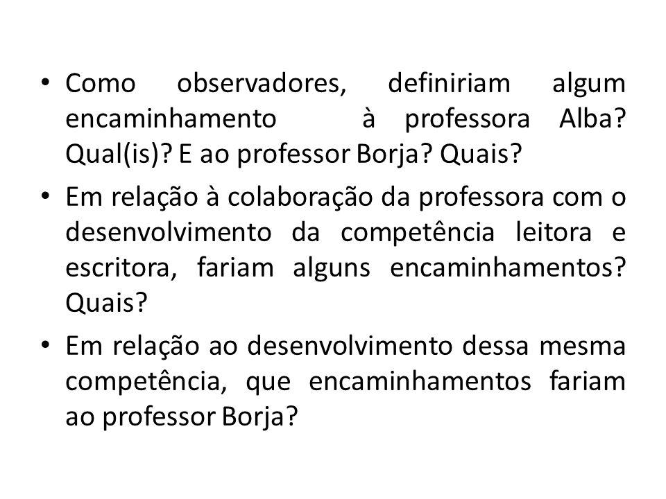 Como observadores, definiriam algum encaminhamento à professora Alba