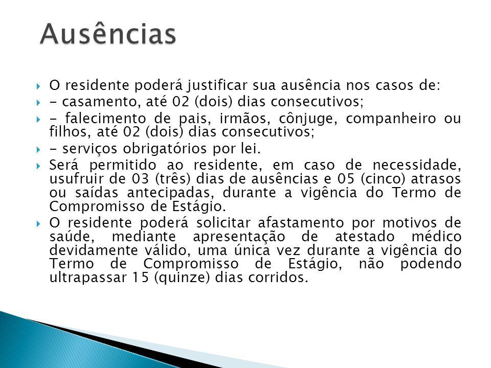 Ausências O residente poderá justificar sua ausência nos casos de: