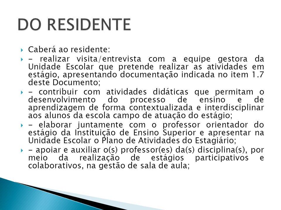 DO RESIDENTE Caberá ao residente: