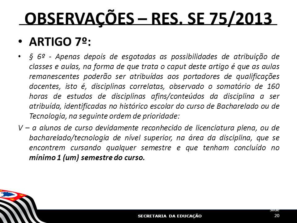 OBSERVAÇÕES – RES. SE 75/2013 ARTIGO 7º: