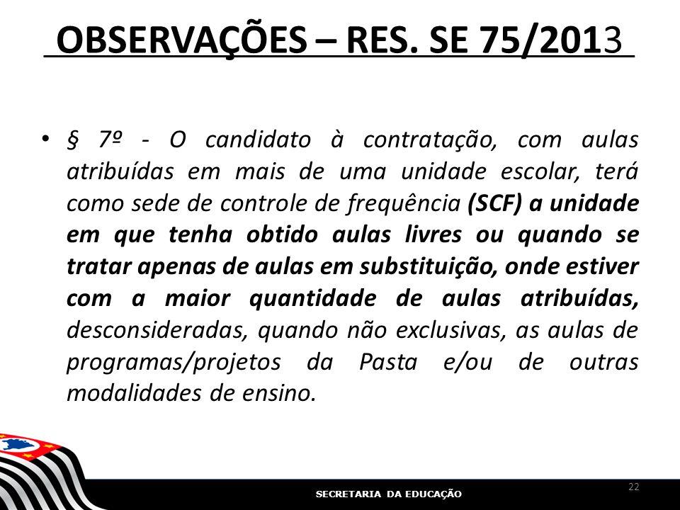 OBSERVAÇÕES – RES. SE 75/2013