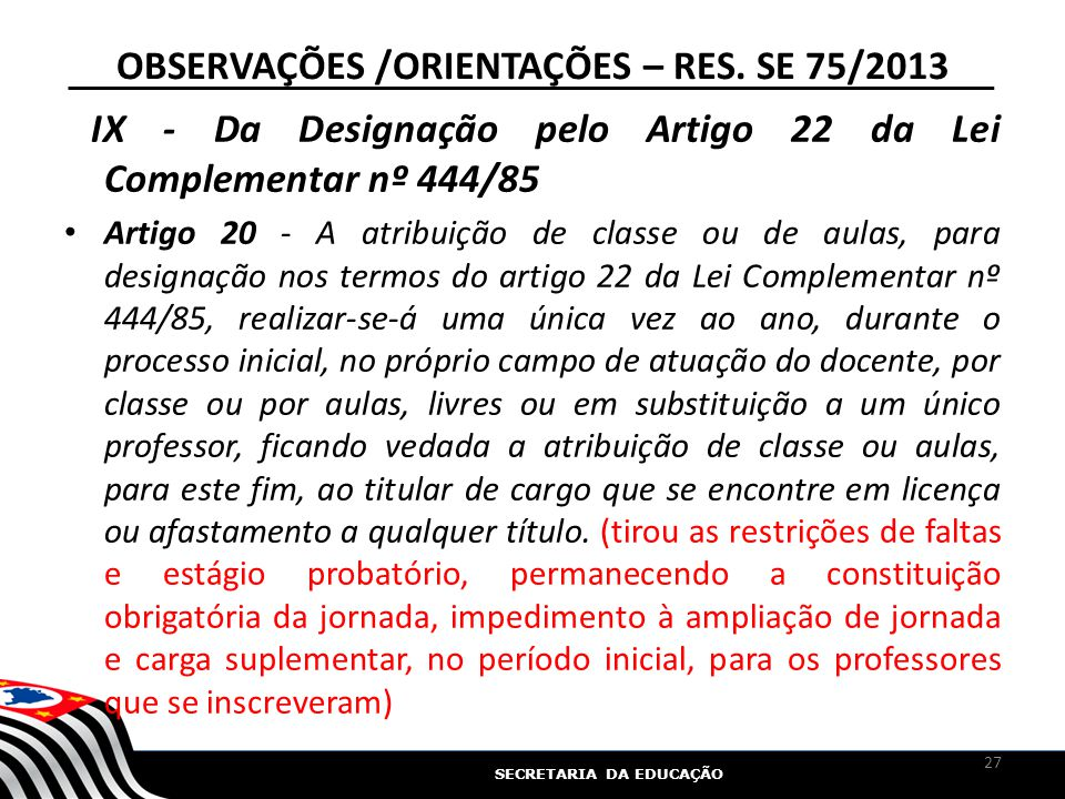 OBSERVAÇÕES /ORIENTAÇÕES – RES. SE 75/2013