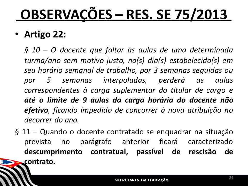 OBSERVAÇÕES – RES. SE 75/2013 Artigo 22:
