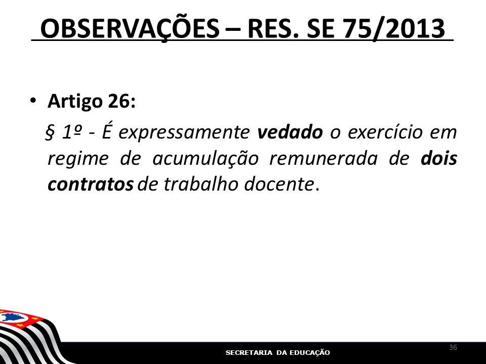 OBSERVAÇÕES – RES. SE 75/2013 Artigo 26:
