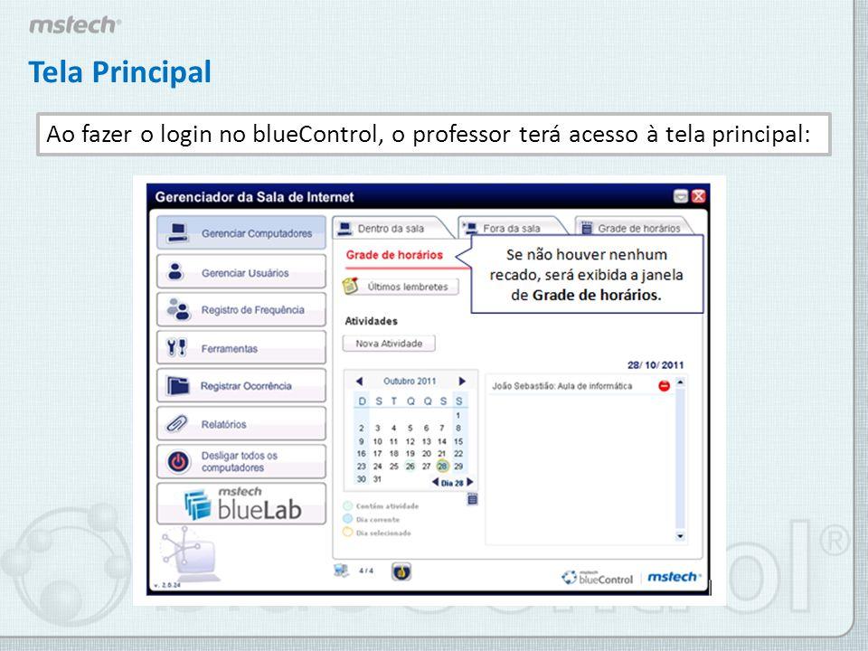 Tela Principal Ao fazer o login no blueControl, o professor terá acesso à tela principal: