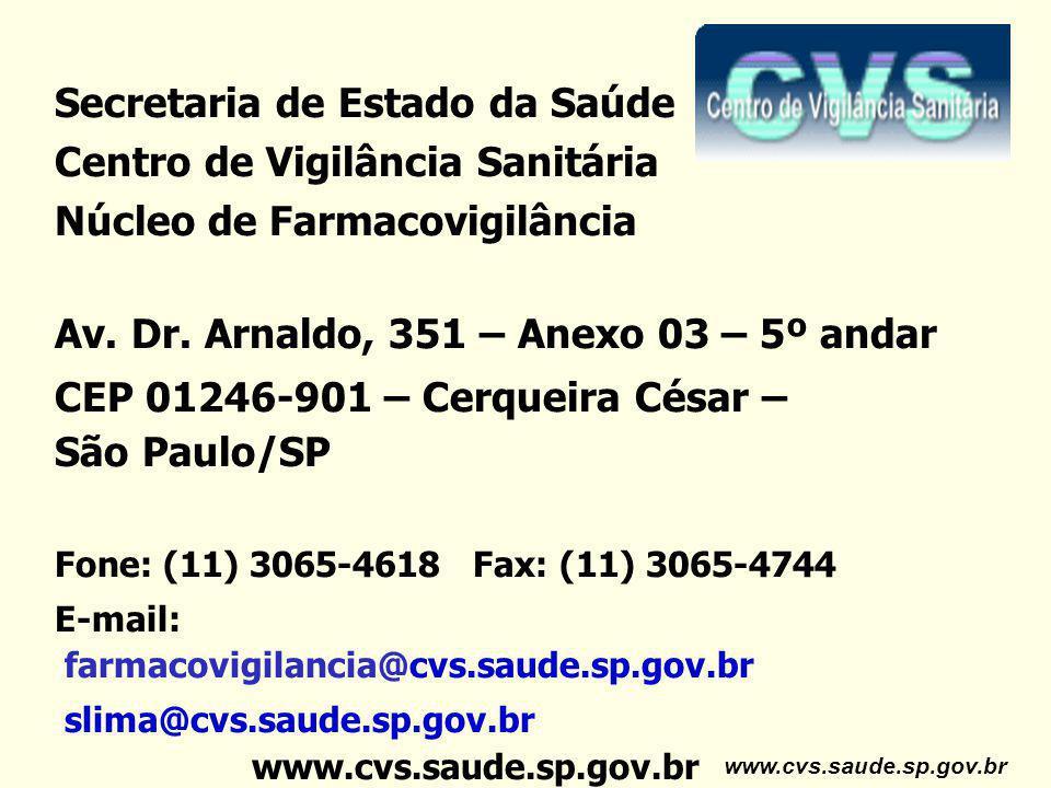 Secretaria de Estado da Saúde Centro de Vigilância Sanitária