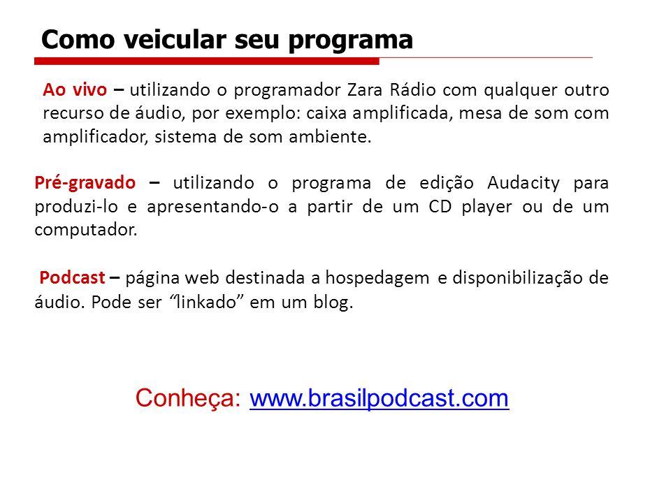 Conheça: www.brasilpodcast.com