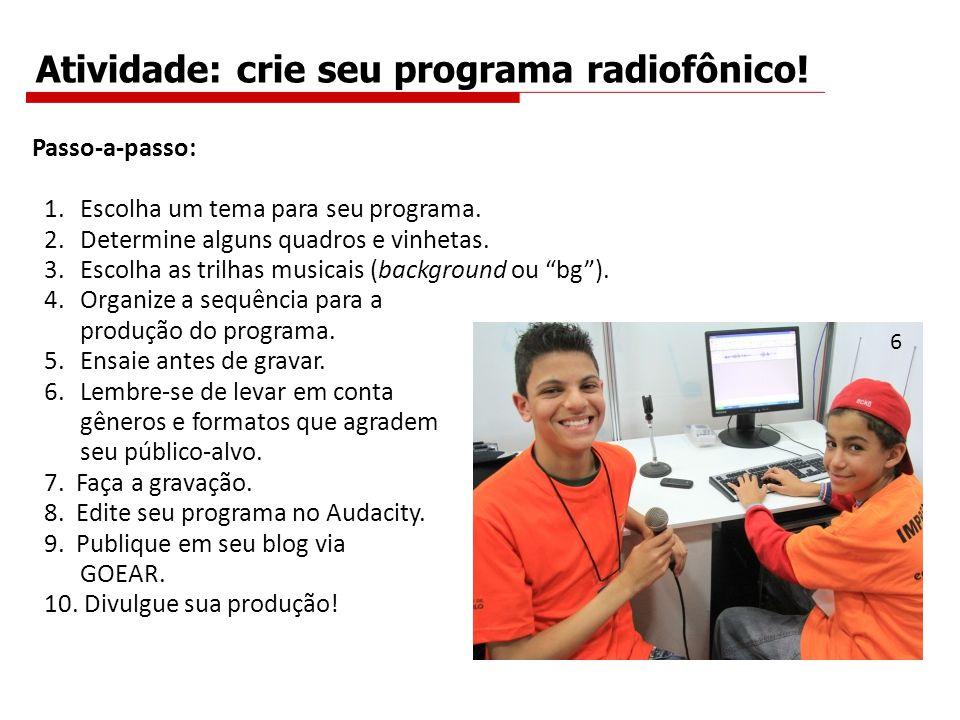 Atividade: crie seu programa radiofônico!