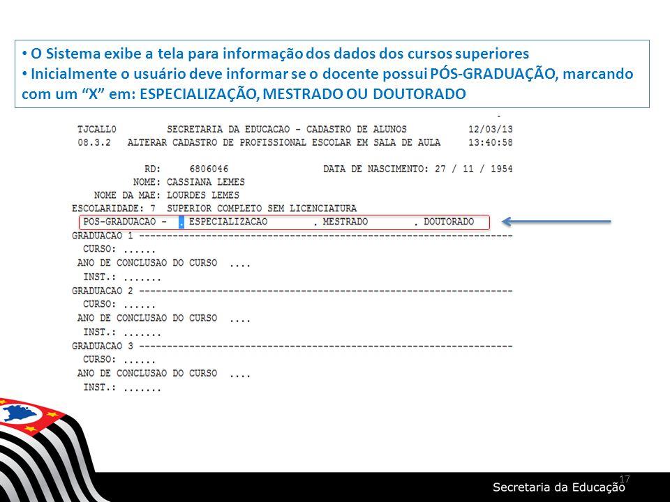 O Sistema exibe a tela para informação dos dados dos cursos superiores