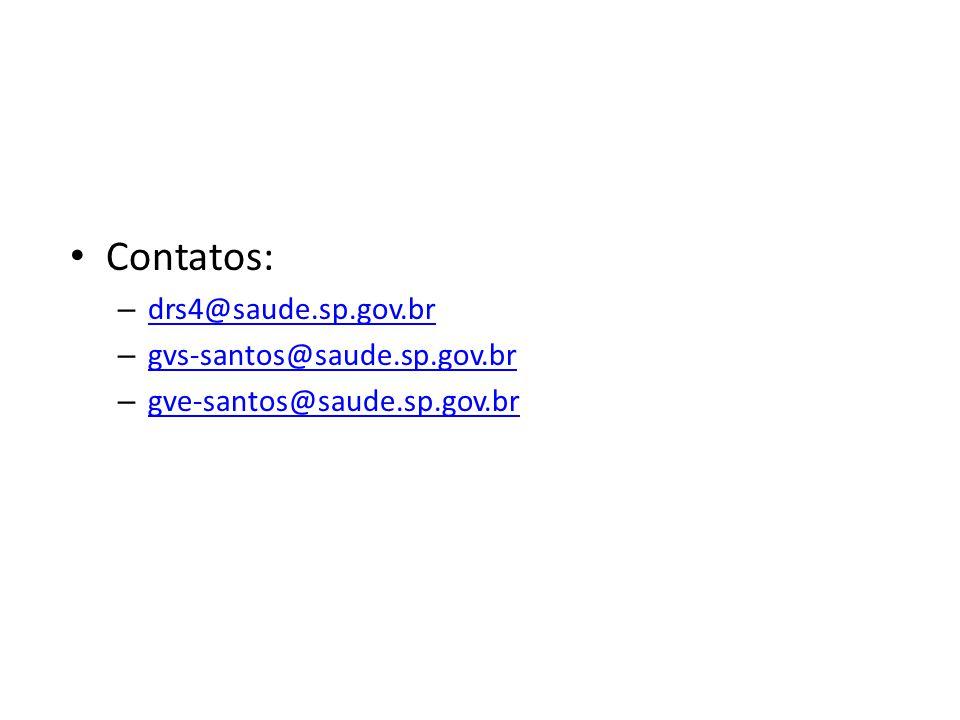 Contatos: drs4@saude.sp.gov.br gvs-santos@saude.sp.gov.br