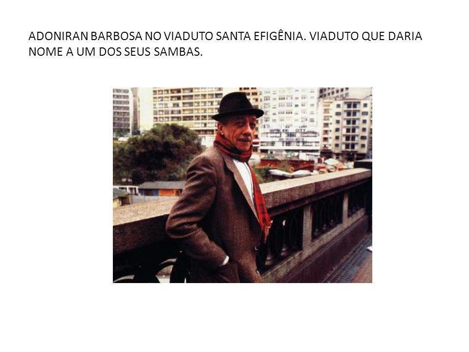 ADONIRAN BARBOSA NO VIADUTO SANTA EFIGÊNIA