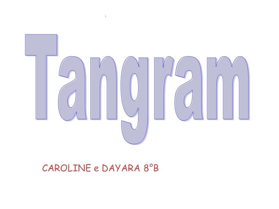 Tangram CAROLINE e DAYARA 8°B