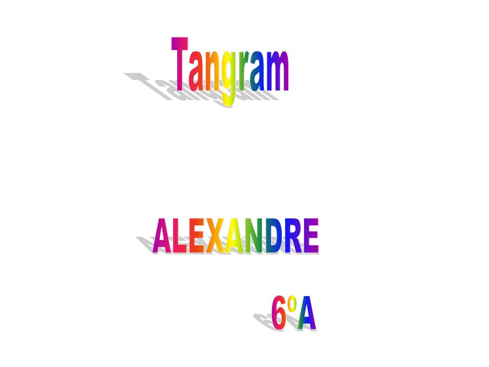 Tangram ALEXANDRE 6ºA