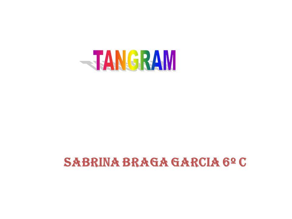 TANGRAM Sabrina Braga Garcia 6º C