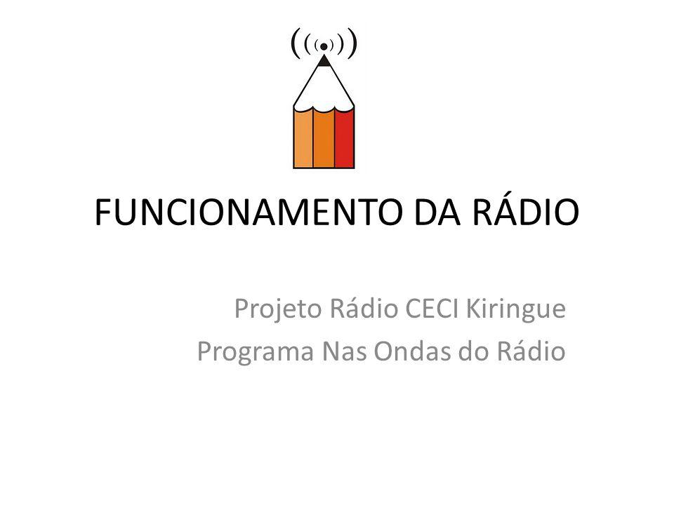FUNCIONAMENTO DA RÁDIO