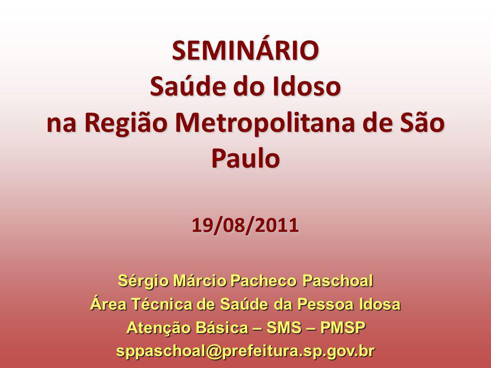 SEMINÁRIO Saúde do Idoso na Região Metropolitana de São Paulo 19/08/2011